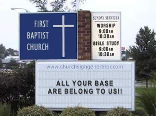 All Your Base Church Sign