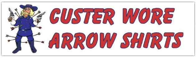 Custer Wore Arrow Shirts