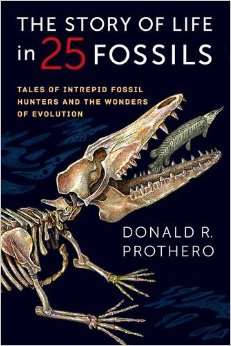 The Story of LIfe in 25 Fossils by Donald R. Prothero